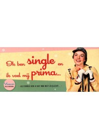 Ik ben single en voel mij prima …